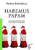 Habemus Papam: La leggenda del Papa che abolì il Vaticano