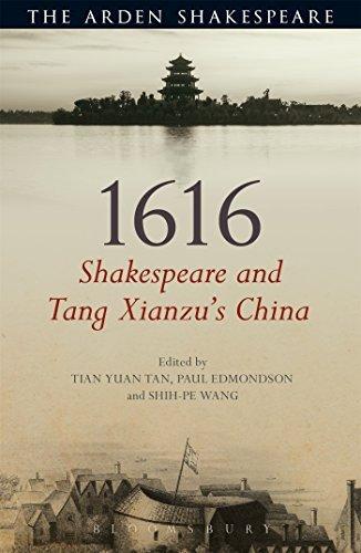 1616: Shakespeare and Tang Xianzu's China (Arden Shakespeare) by Shih-pe Wang, Tian Yuan Tan Paul Edmondson (2016-02-25)