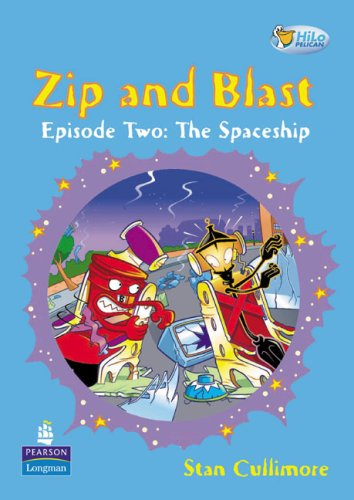 Zip and Blast: The Space Ship Pk 6 & Teacher's Card: Fiction (Pelican Hi Lo Readers)