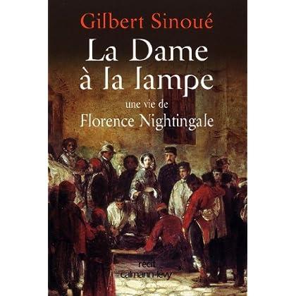 La Dame à la lampe : Une vie de Florence Nightingale (Biographies, Autobiographies)