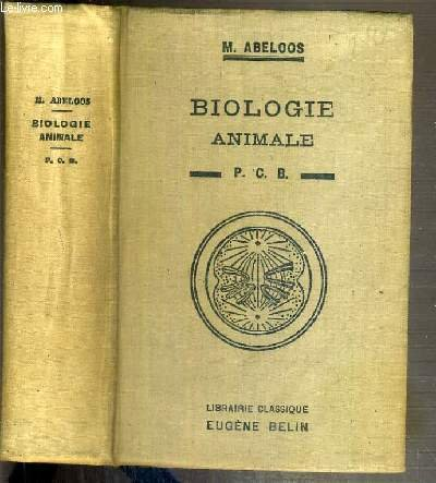 BIOLOGIE ANIMALE - A L'USAGE DES CANDIDATS AU P.C.B. - 4ème EDITION REVUE ET CORRIGEE.