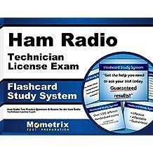 Ham Radio Technician License Exam Study System: Ham Radio Test Practice Questions and Review for the Ham Radio Technician License Exam