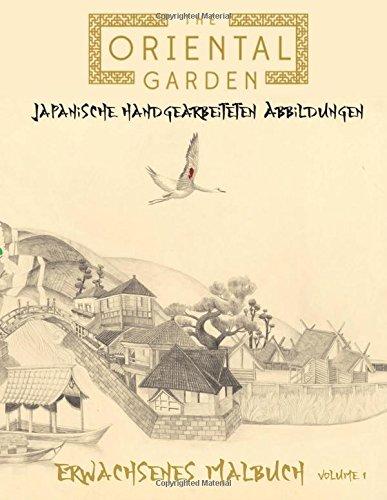 The Oriental Garden Erwachsener Malbuch: In diesem A4 40 Seite Malbuch für Erwachsene haben wir eine fantastische Sammlung von japanischen bedruckt für eine bessere Qualität Färbung.