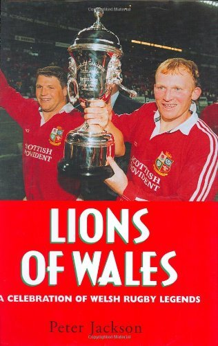 Lions of Wales: A Celebration of Welsh Rugby Legends by Peter Jackson (1998-11-09) par Peter Jackson