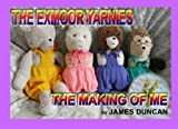 The Exmoor Yarnies: The Making Of Me (English Edition)