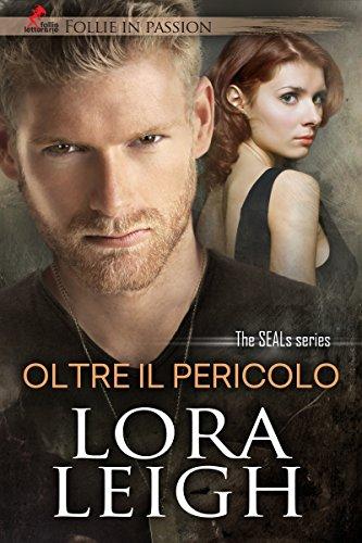 Oltre il Pericolo (The Seal's Series) (Italian Edition)