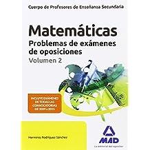 Cuerpo de Profesores de Enseñanza Secundaria. Matemáticas. Problemas de exámenes de oposiciones Volumen 2 - 9788490936313