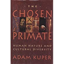 The Chosen Primate: Human Nature and Cultural Diversity,