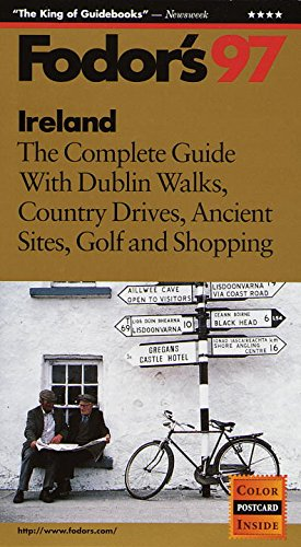Ireland '97: The Complete Guide with Dublin Walks, Country Drives, Ancient Sites, Golf and Sh opping (Fodor's Gold Guides)