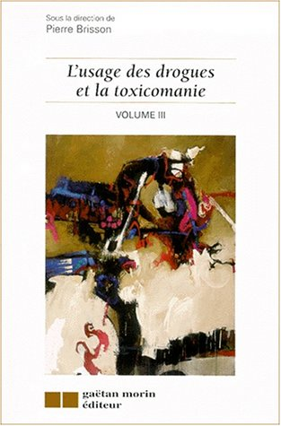 Usage des drogues et toximanie, volume 3
