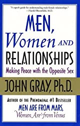 BY Gray, John ( Author ) [ MEN, WOMEN AND RELATIONSHIPS: MAKING PEACE WITH THE OPPOSITE SEX ] Nov-2002 [ Paperback ]