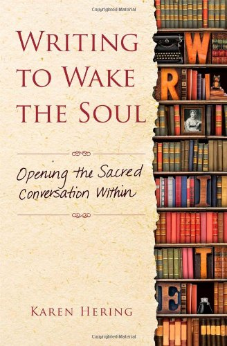 writing-to-wake-the-soul-opening-the-sacred-conversation-within