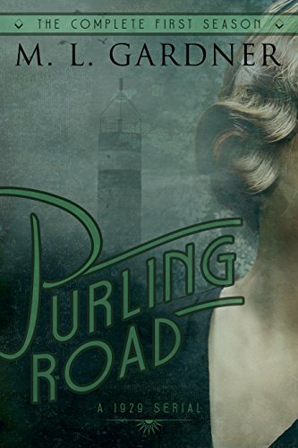 Purling Road (The Complete First Season: Episodes 1-10) by M.L. Gardner