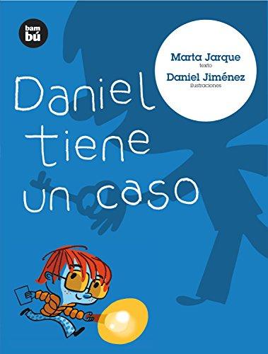 Daniel tiene un caso (Primeros Lectores) por Marta Jarque