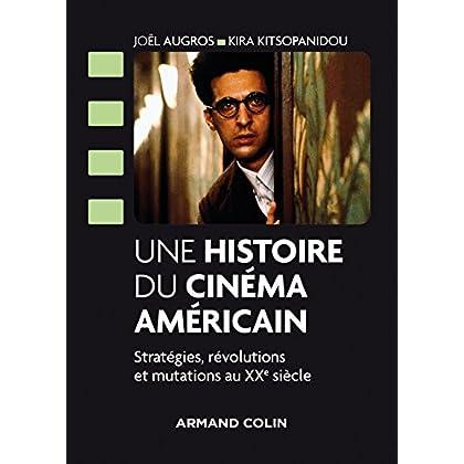Une histoire du cinéma américain: Stratégies, révolutions et mutations au XXe siècle