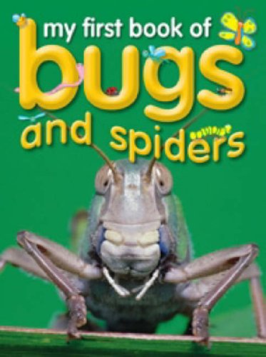 My first book of bugs and spiders.