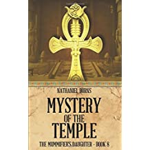 Mystery of the Temple (The Mummifier's Daughter, Band 8)