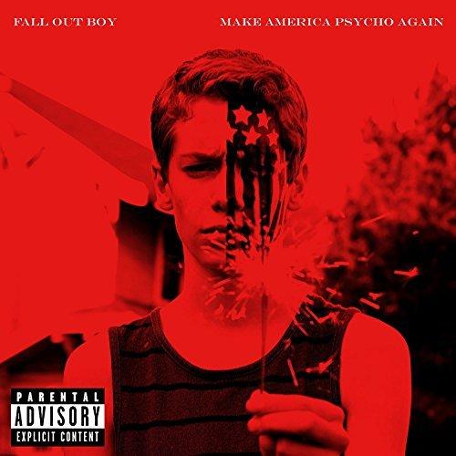Make America Psycho Again by Fall Out Boy (2015-08-03)