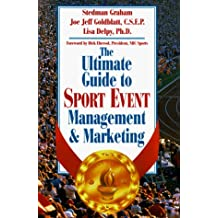 The Ultimate Guide to Sport Event Management and Marketing by Stedman Graham (1995-01-30)