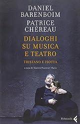 Dialoghi su musica e teatro. Tristano e Isotta