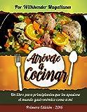 Atrévete a cocinar: Cocina para principiantes