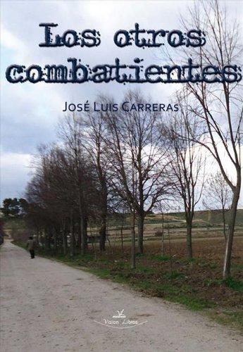 Los otros combatientes por José Luis Carreras