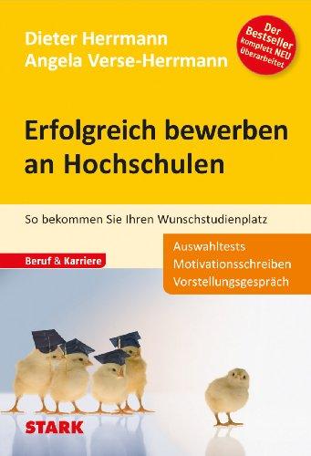 Stark Verlagsgesellschaft Bewerbung Beruf & Karriere: Dieter Herrmann/Angela Verse-Herrmann: Erfolgreich bewerben an Hochschulen: So bekommen Sie Ihren Wunschstudienplatz