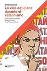 La vida cotidiana durante el estalinismo: Cómo vivía y sobrevivía la gente común en la Rusia soviética par Fitzpatrick