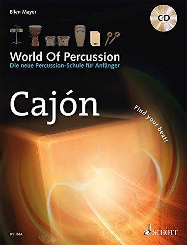 World Of Percussion: Cajón: Die neue Percussion-Schule für Anfänger - find your beat!. Cajon. Lehrbuch mit CD. (Schott Pro Line)