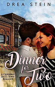 Dinner For Two: A Queensbay Small Town Romance Novel (The Queensbay Series Book 1) (English Edition) de [Stein, Drea]
