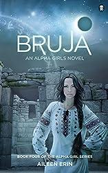 Bruja: Volume 4 (Alpha Girls) by Aileen Erin (2015-05-11)