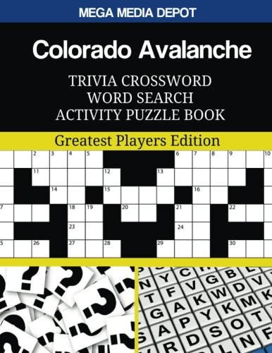 Colorado Avalanche Trivia Crossword Word Search Activity Puzzle Book: Greatest Players Edition