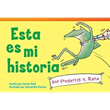 Esta Es Mi Historia Por Frederick V. Rana (This Is My Story by Frederick G. Frog) (Spanish Version) (Upper Emergent) (Read! Explore! Imagine! Fiction Readers)