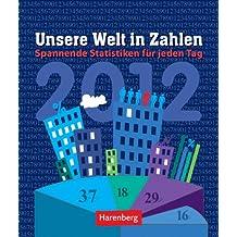 Welt in Zahlen 2012: Wissenskalender. Spannende Statistiken für jeden Tag
