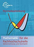 Formelsammlung Mathematik für die Fachhochschulreife: Vektorrechnung und Stochastik