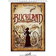 """Buchland (Wandkalender 2018 DIN A4 hoch): Der Kalender zum Roman """"Buchland"""" (Monatskalender, 14 Seiten ) (CALVENDO Kunst)"""