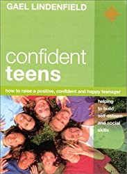 Confident Teens: How to Raise a Positive, Confident and Happy Teenager by Gael Lindenfield (2011-09-09)