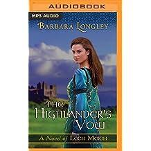 The Highlander's Vow (Loch Moigh) by Barbara Longley (2016-04-12)