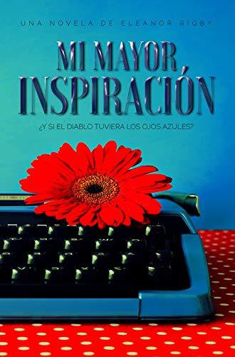 Mi mayor inspiración