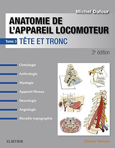 Anatomie de l'appareil locomoteur - Tome 3: Tête et tronc par Michel Dufour