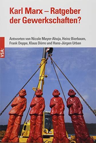 Karl Marx - Ratgeber der Gewerkschaften?: Fünf Antworten