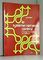 Le système nerveux central à l'usage des étudiants en médecine de Braillon