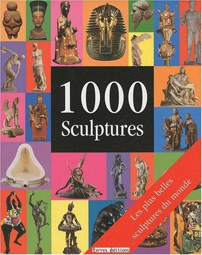 1000 Sculptures par Collectif