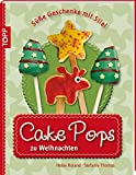 Cake Pops zu Weihnachten: Süße Geschenke mit Stiel