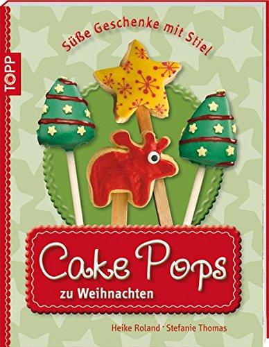 Cake Pops zu Weihnachten: Süße Geschenke mit Stiel (kreativ.kompakt.)