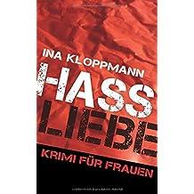Hassliebe: Krimi für Frauen (Familie Schmidtke & Co-Reihe Band 3)