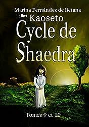 Cycle de Shaedra (Tomes 9 et 10)