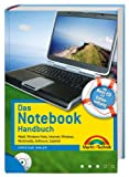 Das Notebook-Handbuch - Mit Boot-CD zur Datenrettung: Mobil, Windows Vista, Internet, Wireless, Multimedia, Software, Zubehör (Kompendium/Handbuch)