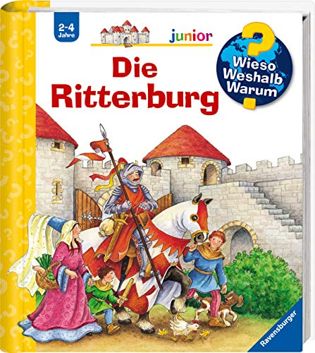 Junior-ritter (Die Ritterburg (Wieso? Weshalb? Warum? junior, Band 4))