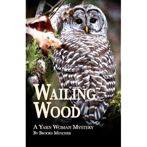 Wailing Wood: A Yarn Woman Mystery